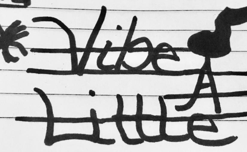 🎼 Vibe ALittle