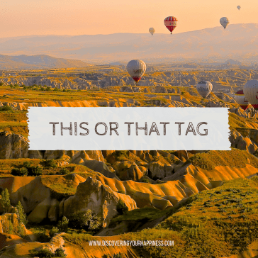 This or That? – Tag you're it! :)